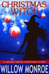 Christmas Witch: A Jagged Grove Short Story - Willow Monroe