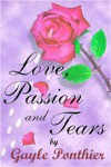 Love, Passion and Tears - Gayle Ponthier, Pete Billac