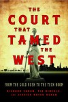 Court That Tamed the West, The - Richard Cahan, Pia Hinckle, Jessica Royer Ocken