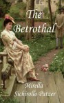 The Betrothal - Mirella Sichirollo Patzer