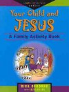 Your Child and Jesus: A Family Activity Book - Rick Osborne, Kevin Miller