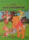 Walt Disney's Winnie the Pooh Half a Haycorn Pie - Betty G. Birney, Darrell Baker