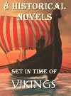 8 Historical Novels Set In Time Of Vikings: Boxed Set - Charles W. Whistler, H. Escott_Inman, H. Rider Haggard, R.M. Ballantyne, Robert Leighton, Ottilie A. Liljencrantz