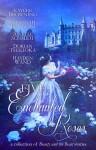 Five Enchanted Roses - Anne Elisabeth Stengl, Kaycee Browning, Savannah Jezowski, Jenelle Schmidt, Dorian Tsukioka, Hayden Wand