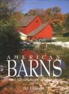 American Barns: A Pictorial History - Jill Caravan