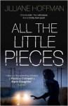 All The Little Pieces - Jilliane Hoffman