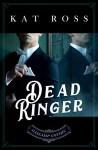 Dead Ringer - Kat Ross