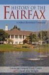 History of the Fairfax: A Military Retirement Community - Frank Camm, John Schlight