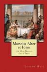 Mundus Alter Et Idem: An Old World and a New - Joseph Hall