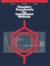 Chemistry Experiments for Instrumental Methods - Donald T. Sawyer, William R. Heineman