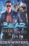 A Bear Walks Into a Bar - Eden Winters