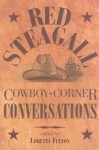Cowboy Corner Conversations - Red Steagall, Loretta Fulton, Donald S. Frazier