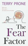 The Fear Factor - Terry Prone