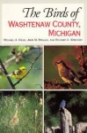 The Birds of Washtenaw County, Michigan - Michael Kielb, John M. Swales, Richard Wolinski