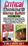 Critical Thinking & Warren Buffett Box Set: Make Smart Decisions Using This Simple Guidance and Remarkable Advice to Manage Your Work and Take Control ... Warren Buffett, Critical thinking skills) - Ava Young, David Brown