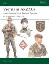 Vietnam ANZACs: Australian & New Zealand Troops in Vietnam 1962-72 - Kevin Lyles