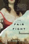 The Fair Fight: A Novel - Anna Freeman