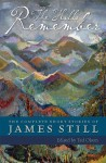 The Hills Remember: The Complete Short Stories of James Still - James Still, Ted Olson, Teresa Perry Reynolds