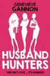 Husband Hunters - Genevieve Gannon