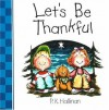 Let's Be Thankful - P.K. Hallinan