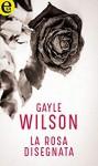 La rosa disegnata - Gayle Wilson