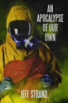An Apocalypse of Our Own - Jeff Strand