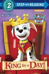 King for a Day! (PAW Patrol) (Step into Reading) - Mary Tillworth, Mike Jackson