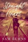 Straight from the Heart (Wilde Love Book 1) - Sam Burns