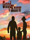 Good to Know (MP3 Book) - D.W. Marchwell, Sean Crisden
