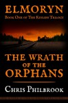 The Wrath of the Orphans (The Kinless Trilogy Book 1) - Chris Philbrook