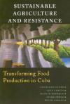 Sustainable Agriculture and Resistance: Transforming Food Production in Cuba - Fernando Funes, Fernando Funes, Luis García, Martin Bourque, Nilda Perez