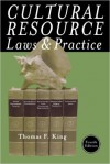 Cultural Resource Laws and Practice - Thomas F. King