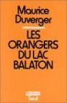 Les Orangers Du Lac Balaton - Maurice Duverger