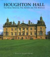 Houghton Hall: The Prime Minister, The Empress and The Heritage - Andrew Moor, Andrew Morris