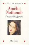 Amélie Nothomb: L'éternelle Affamée - Laureline Amanieux