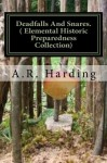 Deadfalls And Snares ( Elemental Historic Preparedness Collection) Annotated (Prepper Archaeology Project) - Ron Foster, A.R. Harding