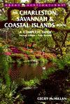 The Charleston, Savannah & Coastal Islands Book : A Complete Guide (2nd Ed) - Cecily McMillan