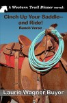 Cinch Up Your Saddle--And Ride!: Ranch Verse - Laurie Wagner Buyer