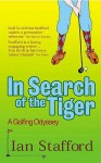 In Search of the Tiger - Ian Stafford