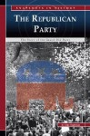 The Republican Party: The Story of the Grand Old Party - Dale Anderson