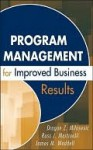 Program Management for Improved Business Results - Dragan Milosevic, James M. Waddell, Russ Martinelli