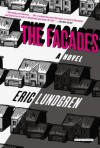 The Facades: A Novel - Eric Lundgren