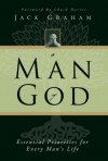 A Man of God: Essential Priorities for Every Man's Life - Jack Graham