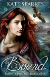 Bound (Bound Trilogy Book 1) - Kate Sparkes