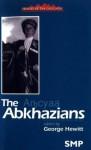 The Abkhazians: A Handbook = [Aphsuaa] - George Hewitt
