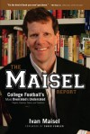 The Maisel Report: College Football's Most Overrated & Underrated Players, Coaches, Teams, and Traditions - Ivan Maisel, Chris Fowler