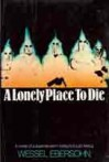 A Lonely Place to Die - Wessel Ebersohn