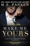 Make Me Yours: Billionaire's Sub 2 - M. S. Parker