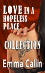 Love in a Hopeless Place Collection - Emma Calin