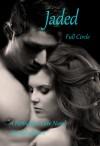 Jaded, (A Forbidden Love Novel) Full Circle - Danielle James